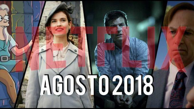 Los estrenos de Netflix para agosto 2018